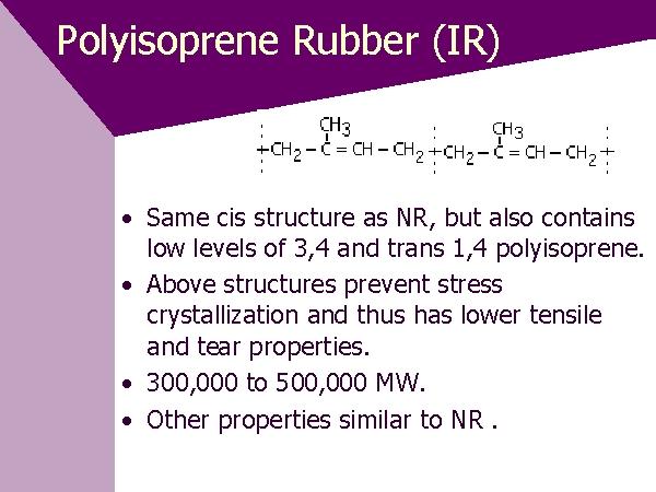 Polyisoprene Rubber (IR)
